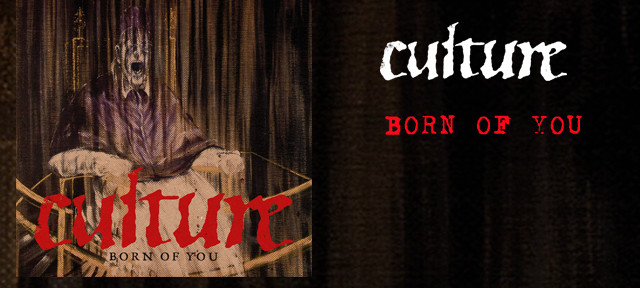 Culture  – Born Of You Re-Release